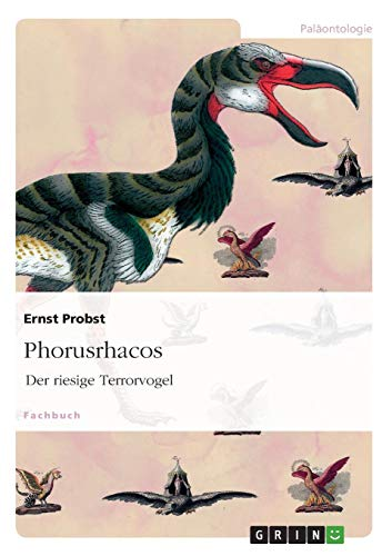 Phorusrhacos: Der riesige Terrorvogel von Books on Demand