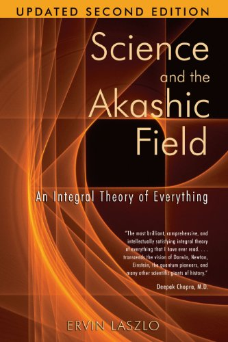 Science and the Akashic Field: An Integral Theory of Everything von Inner Traditions