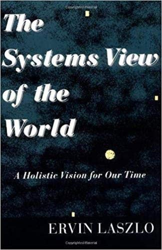 The Systems View of the World: A Holistic Vision for Our Time (Advances in Systems Theory, Complexity, and the Human Sciences) von Hampton Press