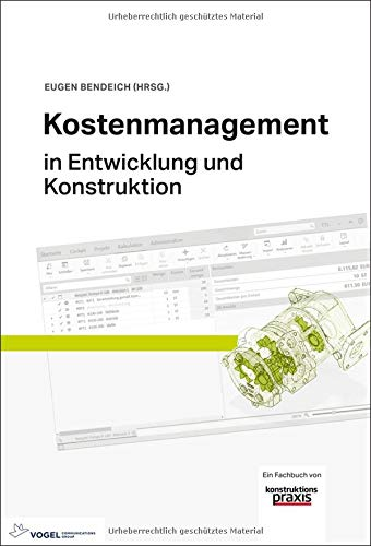 Kostenmanagement: in Entwicklung und Konstruktion von Vogel Communications Group