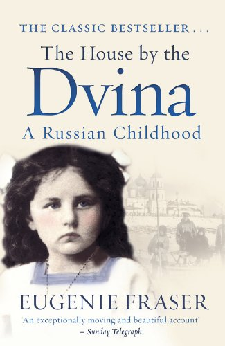 The House by the Dvina: A Russian Childhood von Mainstream Publishing Company