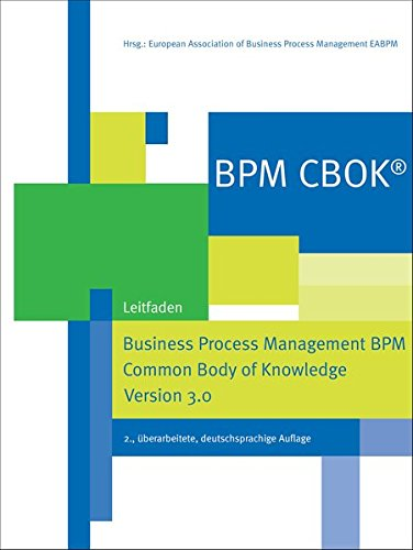 BPM CBOK® - Business Process Management BPM Common Body of Knowledge, Version 3.0, Leitfaden für das Prozessmanagement von Schmidt (Götz), Wettenberg