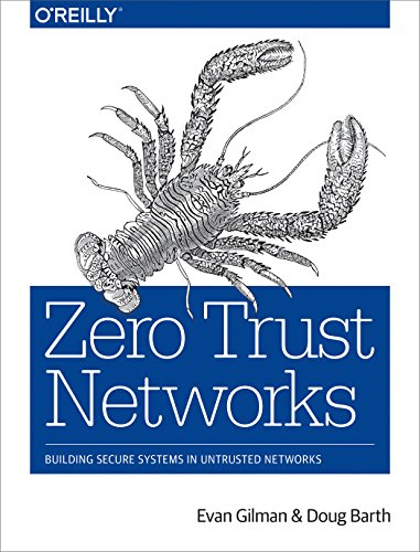 Zero Trust Networks: Building Secure Systems in Untrusted Networks von O'Reilly UK Ltd.