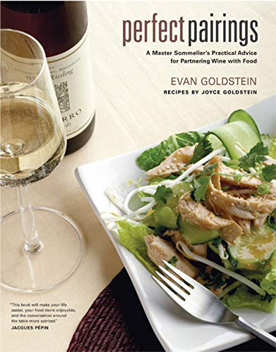 Goldstein, E: Perfect Pairings: A Master Sommelier's Practical Advice for Partnering Wine with Food von University of California Press