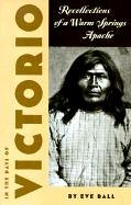 In the Days of Victorio: Recollections of a Warm Springs Apache von Univ of Arizona Pr