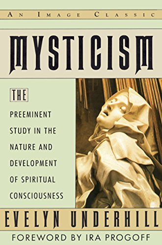 Mysticism: The Preeminent Study in the Nature and Development of Spiritual Consciousness (Image Classic) von Image