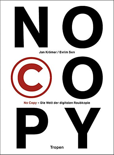 No Copy: Die Welt der digitalen Raubkopie (cc - carbon copy books)