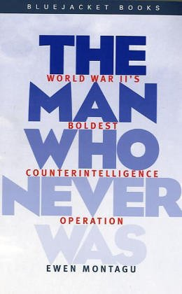 The Man Who Never Was (Bluejacket Books) von Naval Institute Press