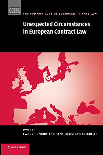 Unexpected Circumstances in European Contract Law (The Common Core of European Private Law)