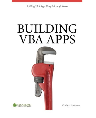 Building VBA Apps: Using Microsoft Access 2010 von Sycamore Technical Press