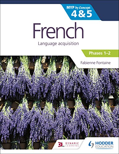French for the IB MYP 4&5 (Phases 1-2): by Concept (Myp By Concept 4 & 5) von Hodder Education Group