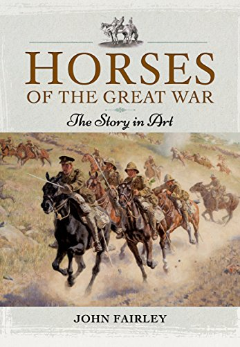 Horses of the Great War: The Story in Art von Pen & Sword Military