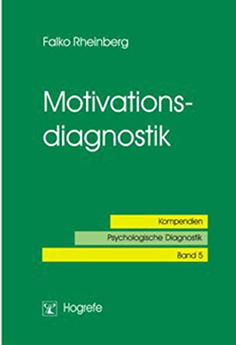 Motivationsdiagnostik (Kompendien Psychologische Diagnostik) von Hogrefe Verlag