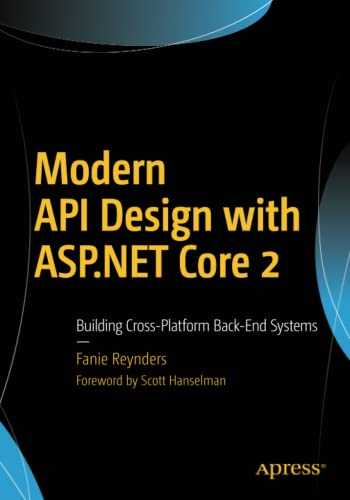 Modern API Design with ASP.NET Core 2: Building Cross-Platform Back-End Systems von Apress