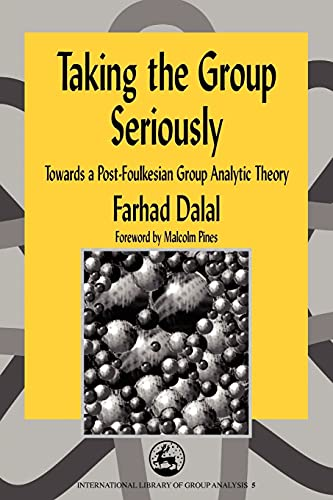 Taking the Group Seriously: Towards a Post-Foulkesian Group Analytic Theory (International Library of Group Analysis (Paperback)) von Jessica Kingsley