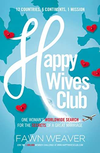 Happy Wives Club: One Woman's Worldwide Search for the Secrets of a Great Marriage von HarperCollins Christian Pub.