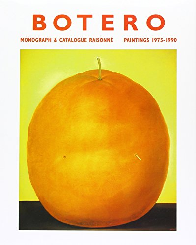 Fernando Botero: Monograph & Catalogue Raisonne Paintings 1975-1990