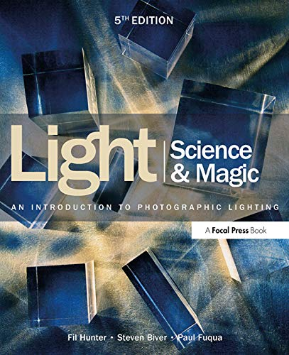 Light Science and Magic: An Introduction to Photographic Lighting von Taylor & Francis