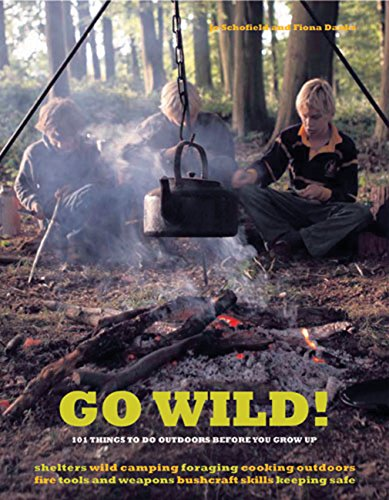 Go Wild!: 101 Things to Do Outdoors Before You Grow Up von Frances Lincoln
