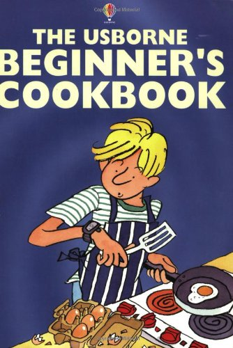 Complete Beginners' Cookbook:Cooking for Beginners,Pasta and Pizza for Beginners,Vegetarian Cooking,Cakes and Cookies (Usborne Cookery School) von Usborne Publishing Ltd