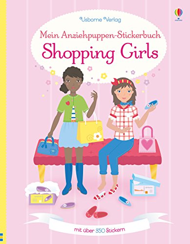 Mein Anziehpuppen-Stickerbuch: Shopping Girls von Usborne Publishing