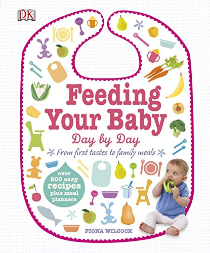 Feeding Your Baby Day by Day: From First Tastes to Family Meals (Dk) von DK