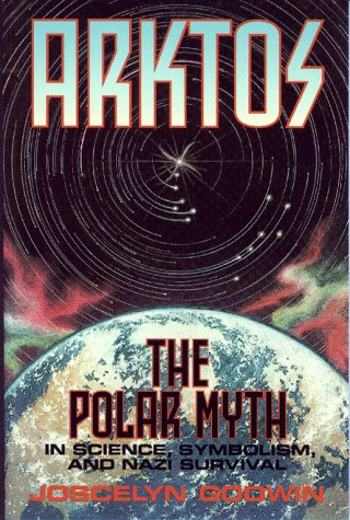 Arktos: Polar Myth in Science, Symbolism and Nazi Survival