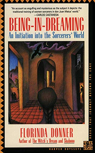 Being-in-Dreaming: An Initiation into the Sorcerers' World (Harper Odyssey S)