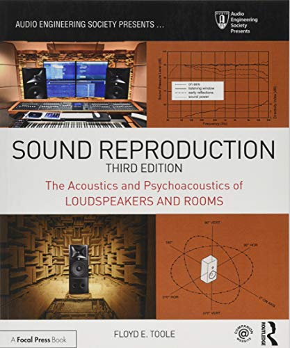Sound Reproduction: The Acoustics and Psychoacoustics of Loudspeakers and Rooms (Audio Engineering Society Presents) von Taylor & Francis Ltd