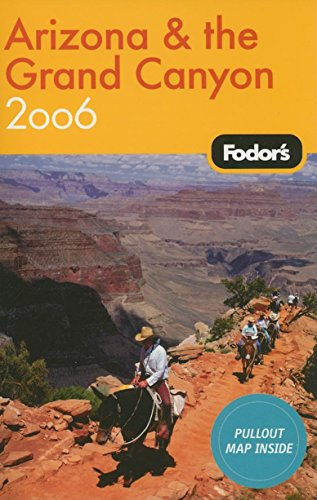 Fodor's Arizona and the Grand Canyon 2006 (Travel Guide) von Fodor's