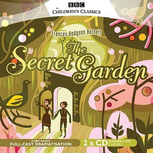 The Secret Garden (BBC Children's Classics) von Audiogo; Bbc Audiobooks