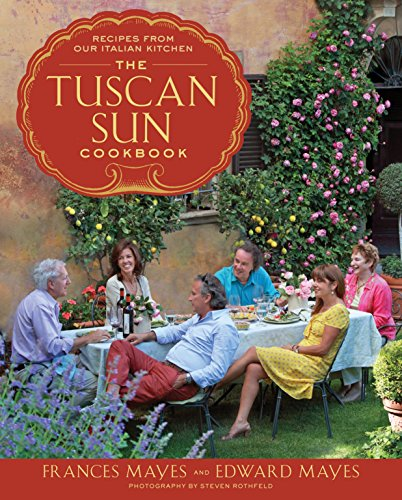 The Tuscan Sun Cookbook: Recipes from Our Italian Kitchen von Random House LCC US
