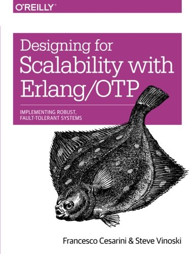 Designing for Scalability with Erlang/OTP: Implementing Robust, Fault-Tolerant Systems von O'Reilly Media, Inc, USA