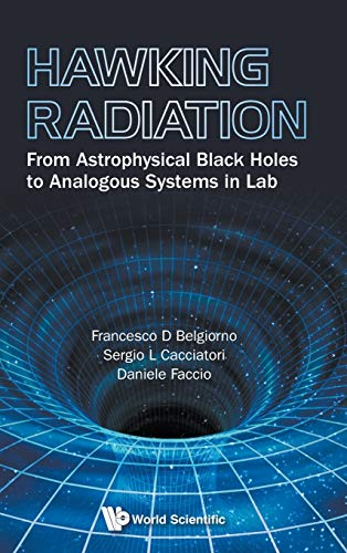 Hawking Radiation: From Astrophysical Black Holes to Analogous Systems in Lab (Astronomy Astrophysics and Cos) von World Scientific Publ.