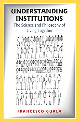 Understanding Institutions: The Science and Philosophy of Living Together