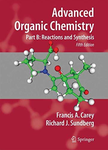 Advanced Organic Chemistry. Part B: Reactions and Synthesis