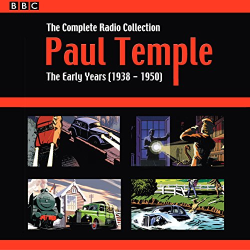 Paul Temple: The Complete Radio Collection: Volume One: The Early Years (1938-1950) von BBC Physical Audio