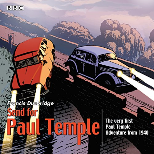 Send for Paul Temple: A 1940 full-cast production of Paul's very first adventure von BBC Physical Audio