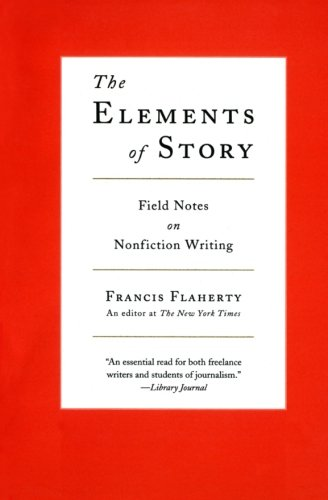 The Elements of Story: Field Notes on Nonfiction Writing von Harper Perennial