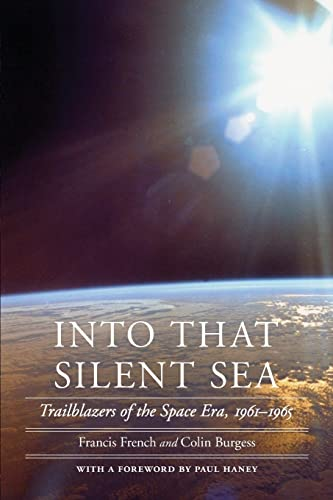 Into That Silent Sea: Trailblazers of the Space Era, 1961-1965 (Outward Odyssey: a People's History of Spaceflight) von Combined Academic Publ.