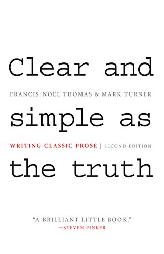 Clear and Simple as the Truth: Writing Classic Prose - Second Edition von University Press Group