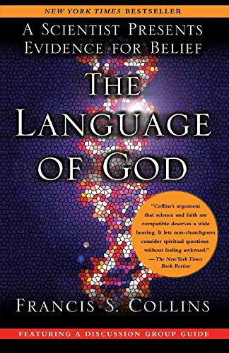 The Language of God: A Scientist Presents Evidence for Belief von Free Press