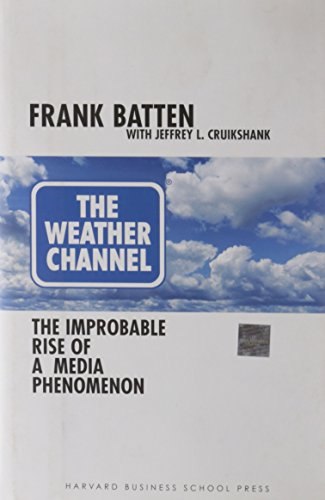 The Weather Channel: The Improbable Rise of a Media Phenomenon von Harvard Business Review Press