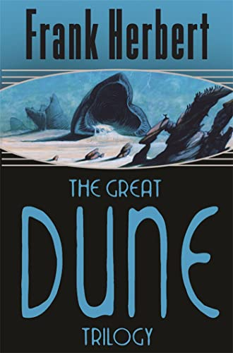 The Great Dune Trilogy: Dune, Dune Messiah, Children of Dune (GOLLANCZ S.F.) von Orion Publishing Group