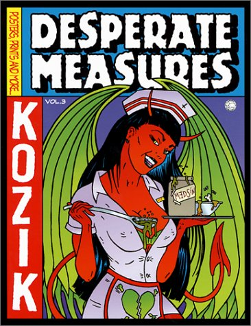 Desperate Measures: Empty Pleasures: Posters, Prints, and More, Vol. 3 (Kozik) von Last Gasp