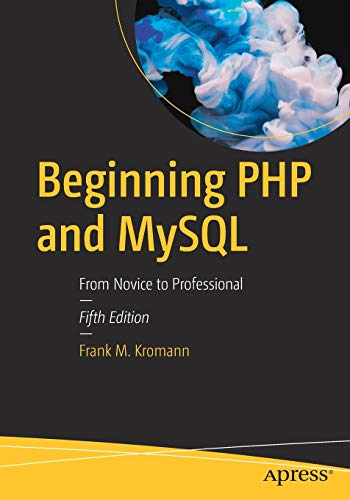Beginning PHP and MySQL: From Novice to Professional von Springer, Berlin; Apress