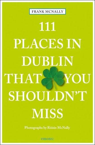 111 Places in Dublin that you must not miss von Emons Verlag