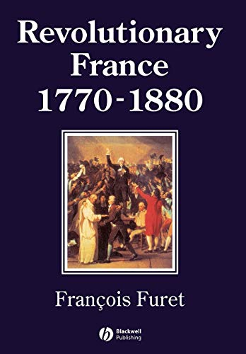 Revolutionary France 1770-1880 (History of France)