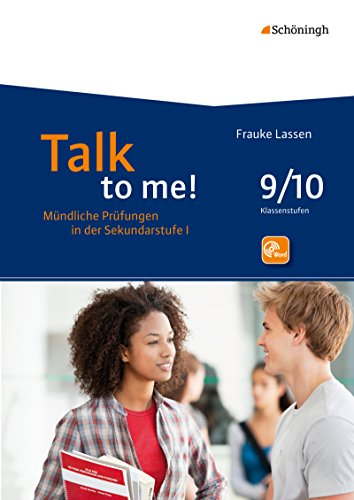 Talk to me!: 9./10. Schuljahr