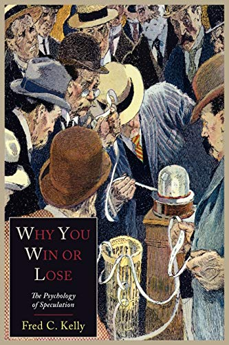 Why You Win or Lose: The Psychology of Speculation von Martino Fine Books